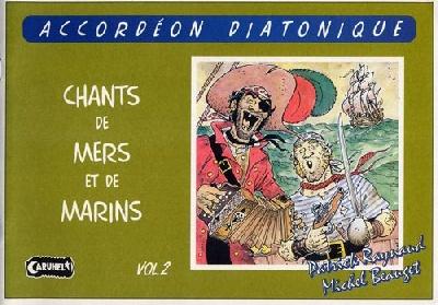 Chansons de mers et de marins vol.2 pour Accordéon Diatonique