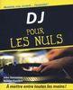 Steventon, John / Dambre, Nicolas : DJ pour les Nuls