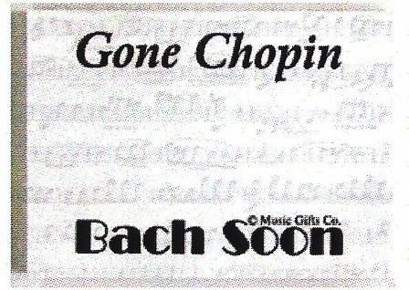 Post-It - Gone Chopin... Bach Soon