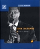 John Coltrane, sa vie, sa musique