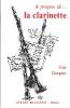 Dangain, Guy : A propos de la clarinette