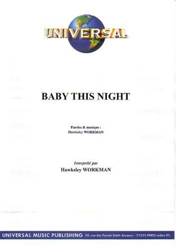 Workman, Hawksley : Baby This Night