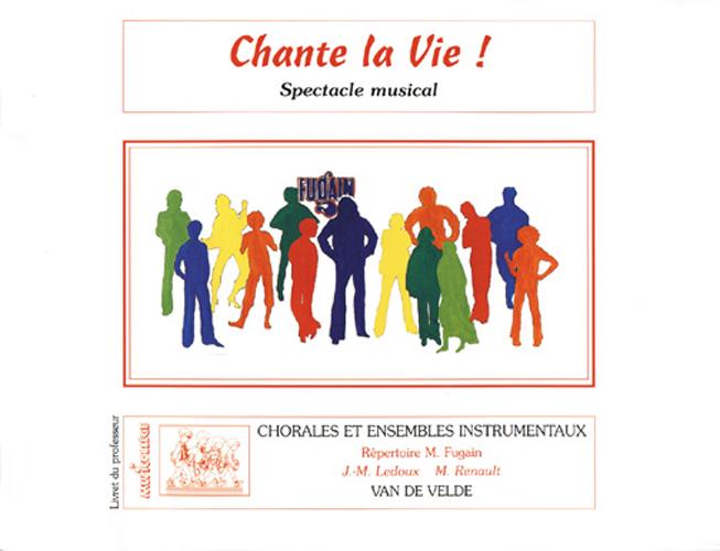 Ledoux, Jean-Marc / Renault, Michel : Chante la vie !
