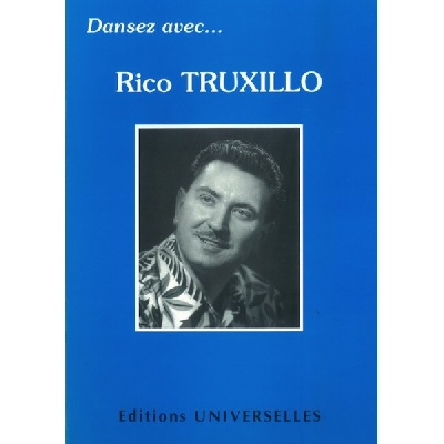 Truxillo, Rico : Dansez Avec Rico Truxillo