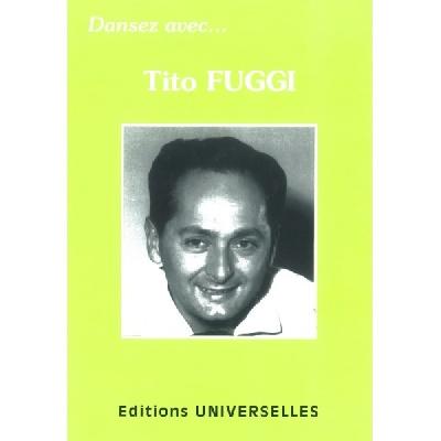 Fuggi, Tito : Dansez Avec Tito Fuggi