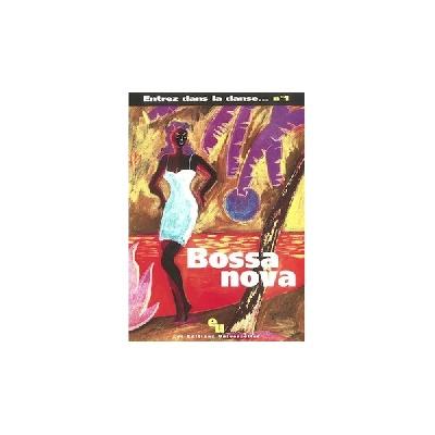 Entrez Dans La Danse N°1 ? Bossa Nova