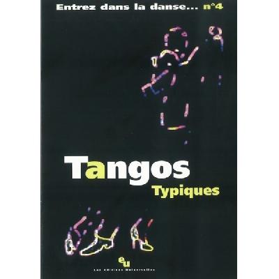 Entrez Dans La Danse N°4 ? Tangos Typiques
