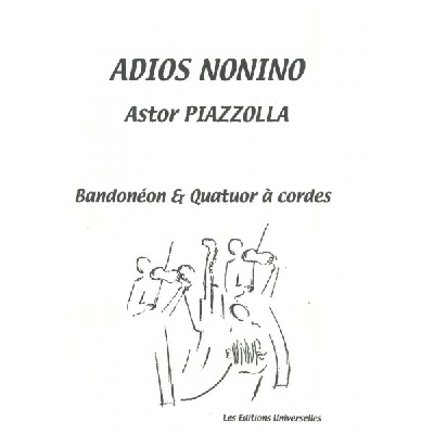 Piazzolla, Astor : Adios Nonino Pour Bandonéon and Quatuor À Cordes