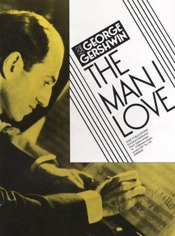 Gershwin, George: The Man I Love