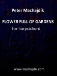 Machajdik, Peter: FLOWER FULL OF GARDENS pour clavecin seul - solo