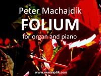 Machajdik, Peter: FOLIUM pour piano et orgue