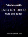 Machajdik, Peter: EARLY BUTTERFLIES pour flûte et guitare