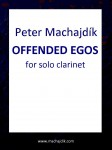 Machajdik, Peter: OFFENDED EGOS pour clarinette solo