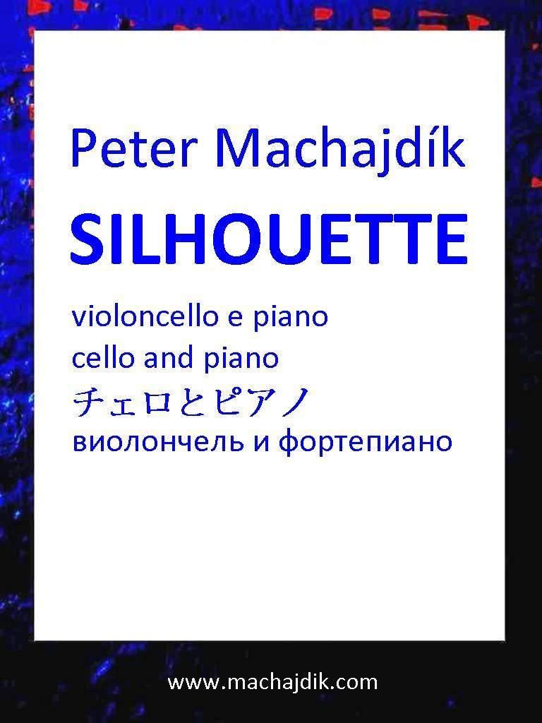 Machajdik, Peter: SILHOUETTE pour violoncelle et piano