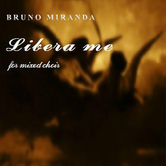 Miranda, Bruno: Libera Me