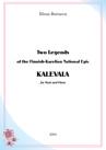 Two Legends of the Finnish-Karelian National Epic 'Kalevala'