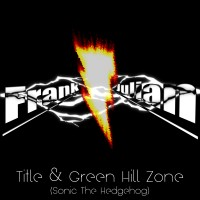 Julian, Frank: Frank Julian meets Sonic The Hendgehog: Title & Green Hill Zone (Main Theme Metal Cover)