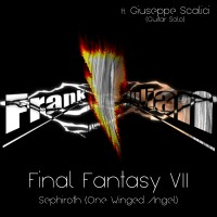 Uematsu, Nobuo: Frank Julian ft Giuseppe Scalici meets Final Fantasy VII: Sephiroth (One Winged Angel)