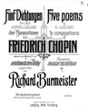 Five poems / by K. Ujejski to compositions of Friedrich Chopin ; arranged as musical recitations by Richard Burmeister.