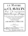Le Maitre de Clavecin pour l'Accompagnement, Methode theorique et pratique.