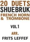 Shuebruk, Richard: 20 Duets for French Horn and Trombone Vol1