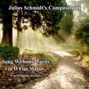 Schmidt, Julius: Song Without Words in D Flat Major (April 2012)