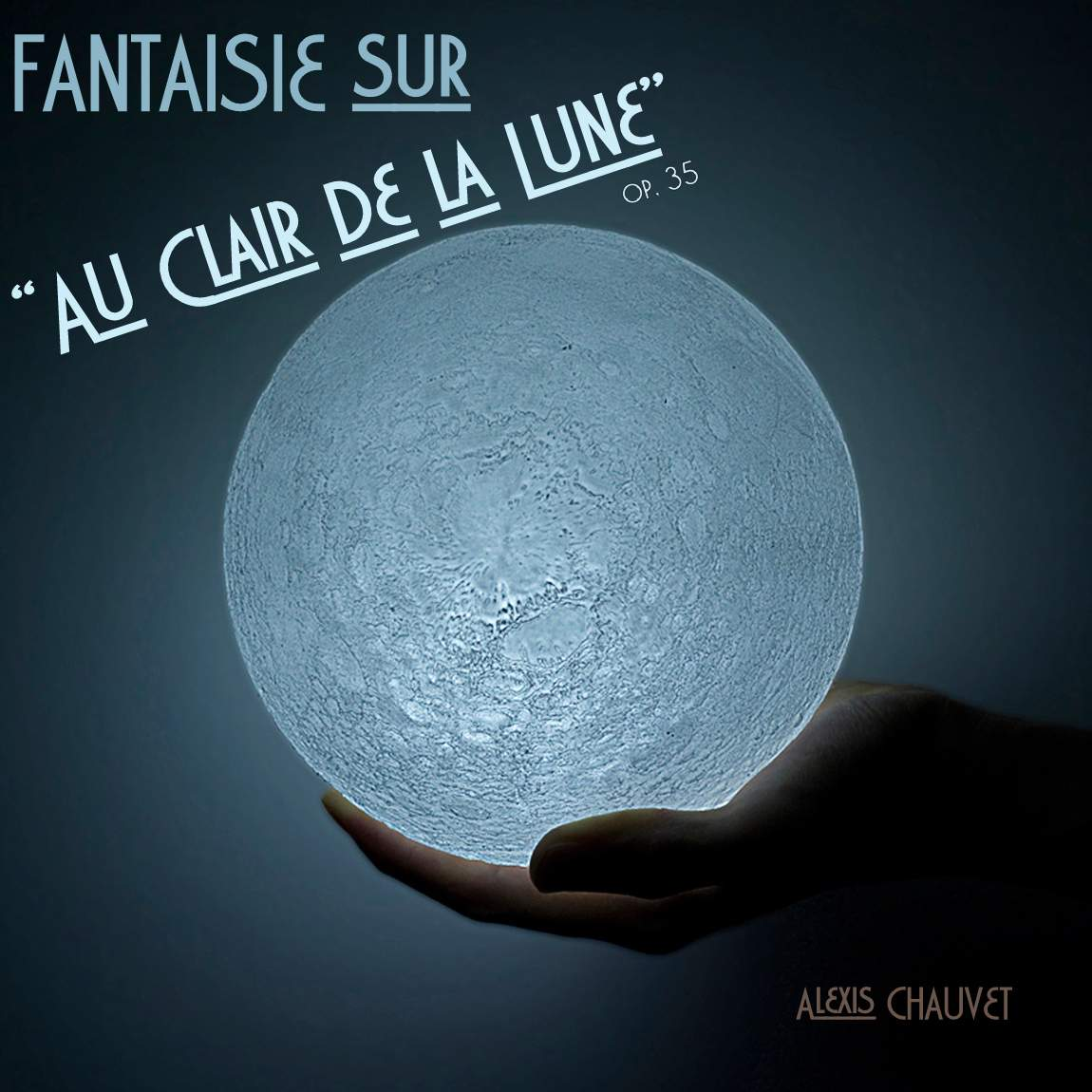 """Chauvet, Alexis: Fantasy on """"By the Light of the Moon"""""""