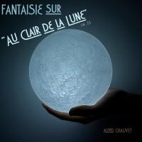 """Chauvet, Alexis: Fantaisie sur """"Au Clair de la Lune"""""""