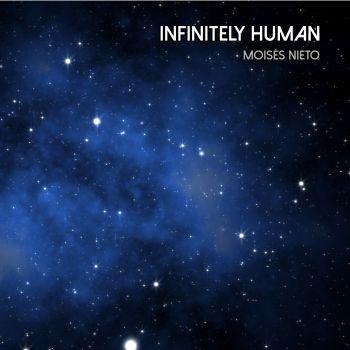 Moisés, Nieto: Infinitely Human
