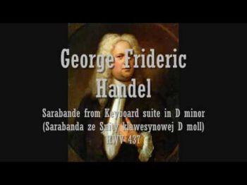 Haendel, Georg Friedrich: George Frideric Handel - Sarabande from Suite in D minor