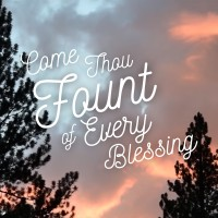 Robinson, Robert: Come Thou Fount of Every Blessing
