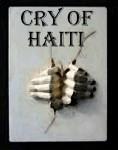 Guinet, Sylvain: CRY OF HAITI