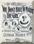 Rosey (Rosenberg), George: You Don't Have to Marry the Girl