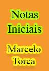 Torcato, Marcelo: Notas Iniciais