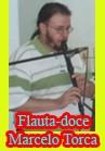 Torcato, Marcelo: Flauta Doce