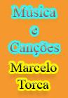 Torcato, Marcelo: Músicas e Canções