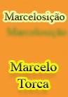 Torcato, Marcelo: Marcelosição