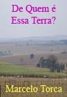 Torcato, Marcelo: De Quem é essa terra?