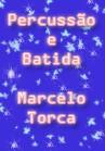 Torcato, Marcelo: Percussão e Batida
