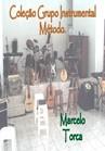 Torcato, Marcelo: Coleção Grupo Instrumental Método