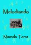 Torcato, Marcelo: Melodiós