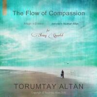 Altan, M. Torumtay: The Flow of Compassion for String Quartet