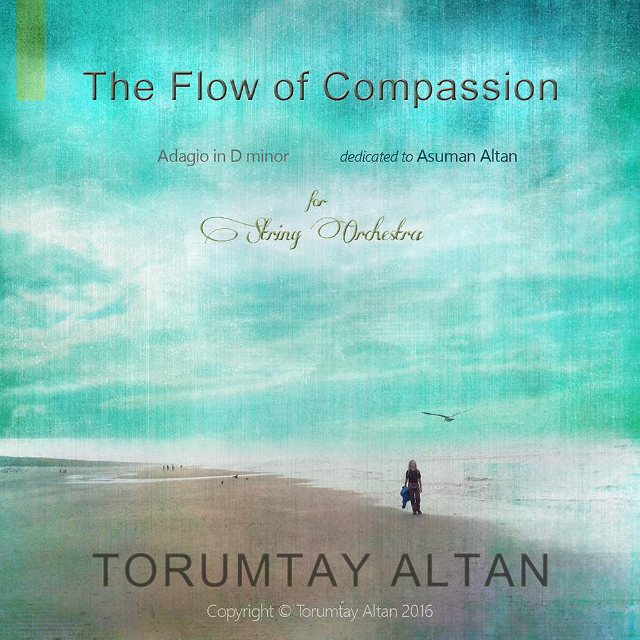 Altan, M. Torumtay: The Flow of Compassion for String Orchestra