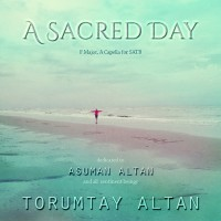 Altan, M. Torumtay: A Sacred Day