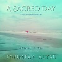 Altan, M. Torumtay: A Sacred Day (SSAATTBB)