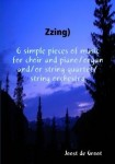 de Groot, Joost: Zzing) 6 simple pieces of music for choir and piano/organ and/or string quartet/string orchestra
